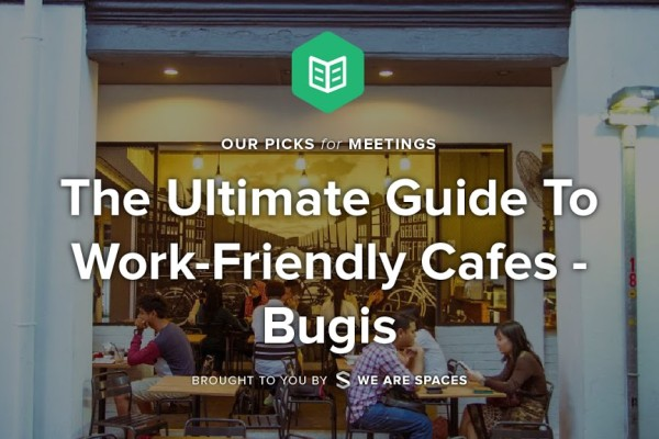 The Ultimate Guide To Work-Friendly Cafes - Bugis