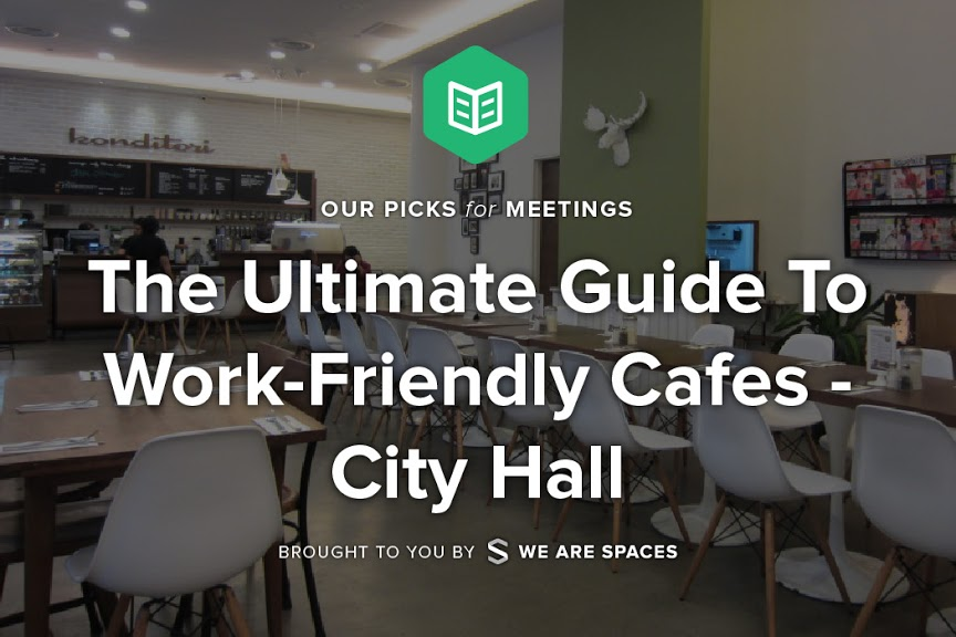 The Ultimate Guide To Work-Friendly Cafes - City Hall