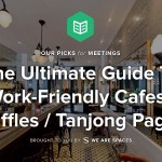 The Ultimate Guide To Work-Friendly Cafes – Raffles Place & Tanjong Pagar