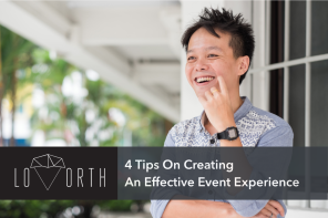 4 Tips on Creating an Effective Event Experience | Lovorth Interview